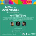 20.08.2021 Conversatorio de Artes Escénicas en el Mes de las Juventudes